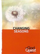 Changing Seasons (#14 in The God Quest Series)