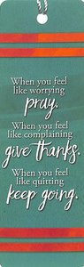 Tassel Bookmark: Pray, Give Thanks, Keep Going