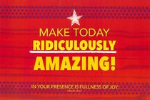 Poster Small: Make Today Ridiculously Amazing!