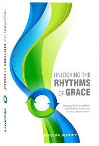 Unlocking the Rhythms of Grace