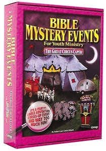 The Great Circus Caper (#03 in Bible Mystery Events For Youth Ministry Series)