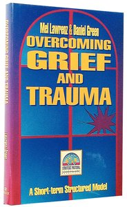 Overcoming Grief and Trauma