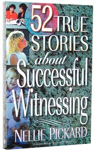 52 True Stories About Successful Witnessing