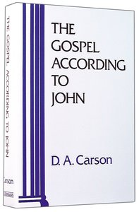 The Gospel According to John (Pillar New Testament Commentary Series)