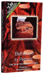 Bethlehem to Patmos (#39 in Biblical Classics Library Series)
