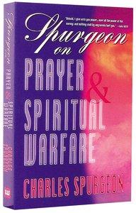 Spurgeon on Prayer & Spiritual Warfare (6 Books In 1 Anthology)