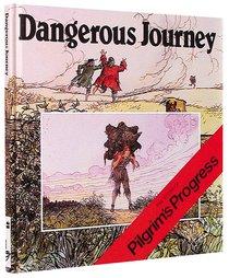 Dangerous Journey (Pilgrims Progress)