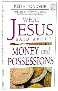 What Jesus Said About Money and Possessions