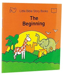 The Beginning (Little Bible Story Books Series)