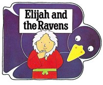 Elijah and the Ravens (Bible Board Book Series)