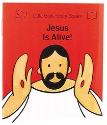 Jesus is Alive (Little Bible Story Books Series)