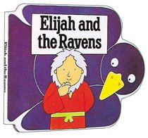 Elijah and the Ravens (Bible Board Book Series)