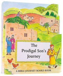 Bible Journey: Prodigal Sons Journey (Bible Journey Board Book Series)